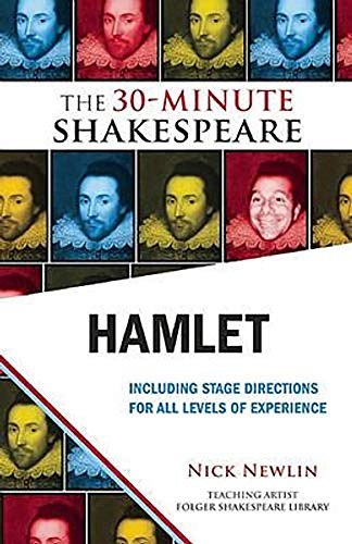 The 30-Minute Shakespeare: Hamlet By Nick Newlin