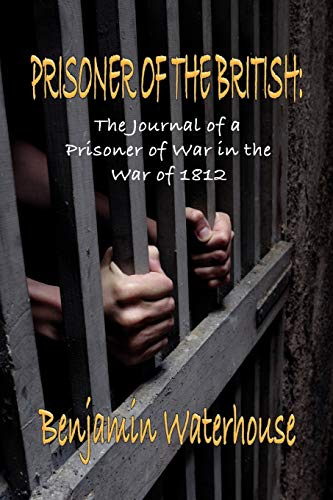 Prisoner of the British By Benjamin Waterhouse