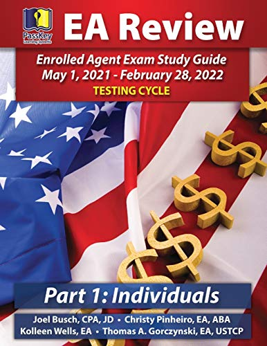 PassKey Learning Systems EA Review Part 1 Individuals; Enrolled Agent Study Guide By Joel Busch