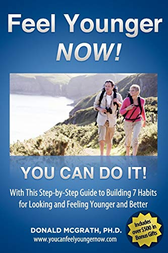 Feel Younger - Now! 21 Days, 7 Habits By Don McGrath