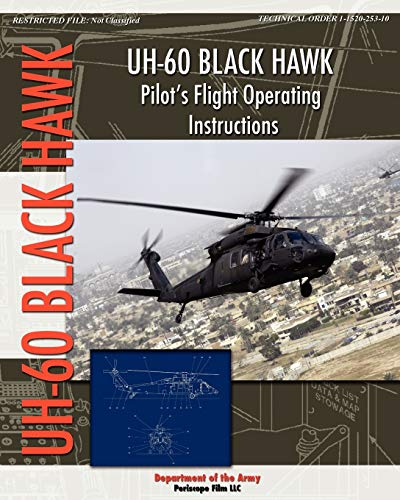 UH-60 Black Hawk Pilot's Flight Operating Manual By Department Of the Army