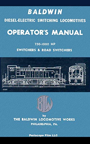 Baldwin Diesel-Electric Switching Locomotives Operator's Manual By The Baldwin Locomotive Works