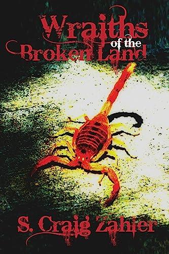 Wraiths of the Broken Land By S. Craig Zahler