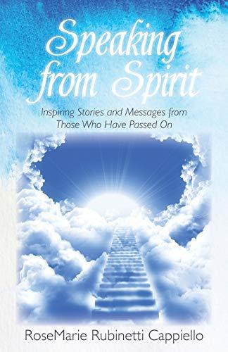 Speaking from Spirit By Rosemarie Rubinetti Cappiello