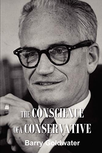 The Conscience of a Conservative By MR Barry Goldwater