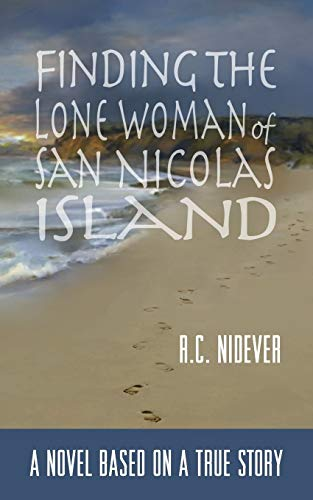 Finding the Lone Woman of San Nicolas Island By R C Nidever