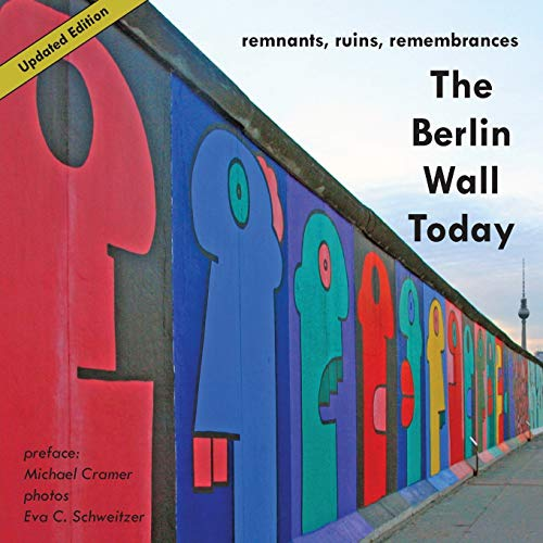 The Berlin Wall Today By Michael Cramer