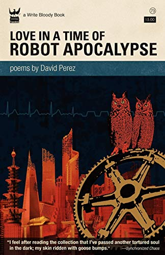 Love In A Time of Robot Apocalypse By David Perez
