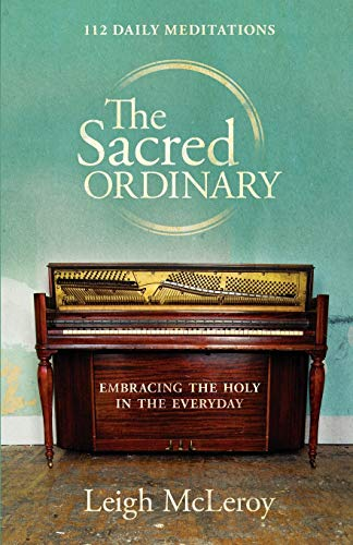 The Sacred Ordinary By Leigh McLeroy