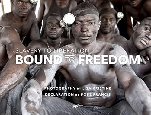 Bound to Freedom By ,Lisa Kristine