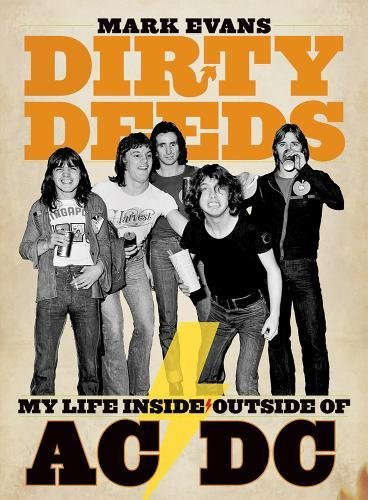 Mark Evans Dirty Deeds: My Life Inside/outside Of Ac/dc By Mark Evans