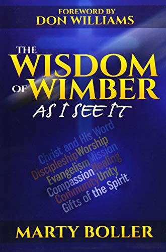 The Wisdom of Wimber By Marty Boller