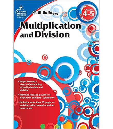 Multiplication and Division, Grades 4 - 5 By Carson-Dellosa Publishing