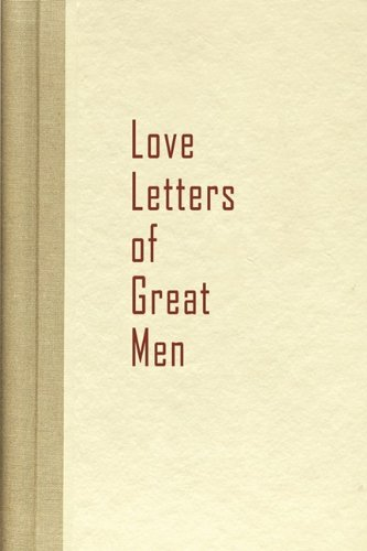 Love Letters of Great Men by Becon Hill