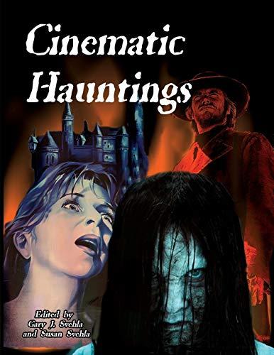 Cinematic Hauntings By Gary J Svehla