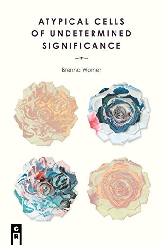 Atypical Cells of Undetermined Significance By Brenna Womer