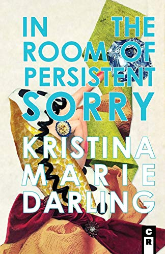 In the Room of Persistent Sorry By Kristina Marie Darling
