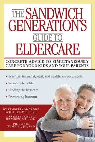 The Sandwich Generation's Guide to Eldercare By Phillip D. Rumrill