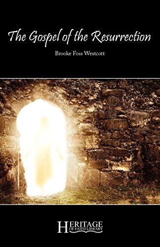 The Gospel of the Resurrection By Brooke Foss Westcott