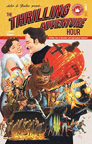 The Thrilling Adventure Hour By Ben Acker