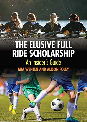 The Elusive Full Ride Scholarship By Alison Foley