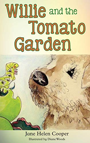 Willie and the Tomato Garden By Jane H Cooper