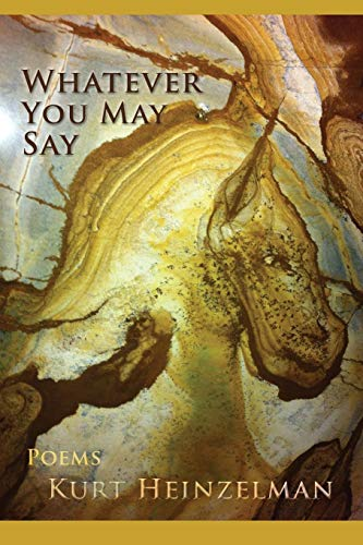 Whatever You May Say By Kurt Heinzelman