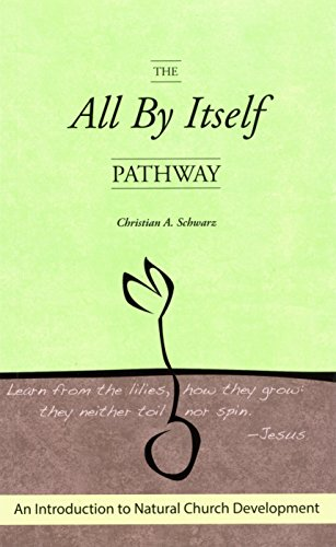The All By Itself Pathway By Christian A. Schwarz
