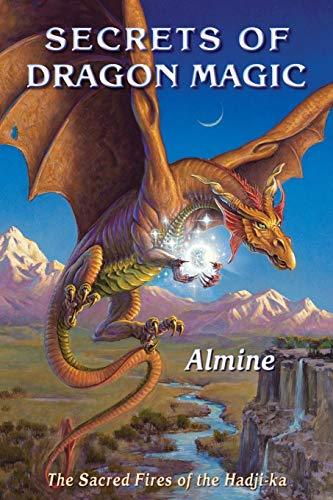 Secrets of Dragon Magic, Sacred Fires of Hadji-Ka By Almine