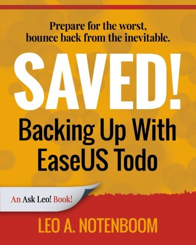 Saved! Backing Up with Easeus Todo By Leo a Notenboom