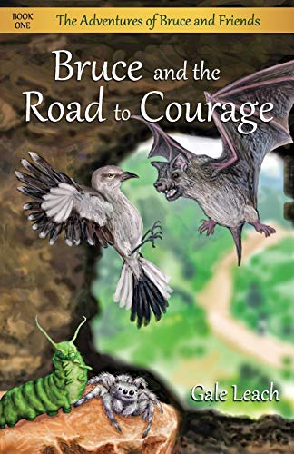 Bruce and the Road to Courage By Gale Leach