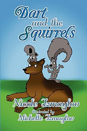 Dart and the Squirrels By Nicole Izmaylov