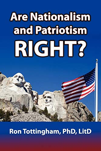 Are Nationalism and Patriotism Right? By Ron Tottingham