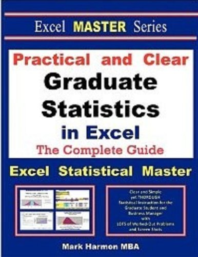 Practical and Clear Graduate Statistics in Excel - The Excel Statistical Master By Mark Harmon