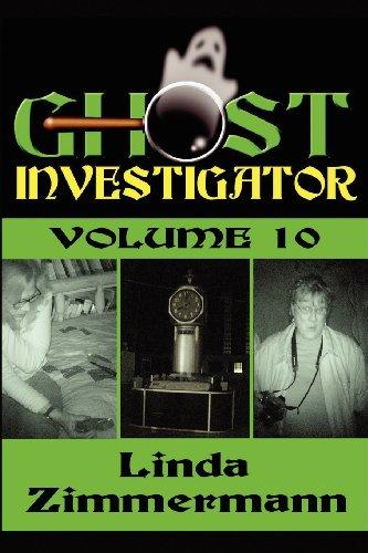 Ghost Investigator Volume 10 By Linda Zimmermann