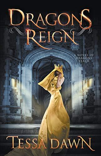 Dragons Reign By Tessa Dawn