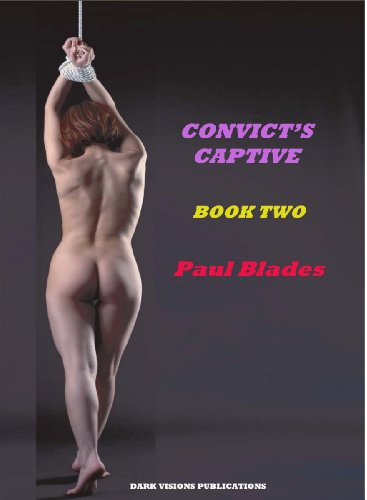 Convict's Captive Book Two By Paul Blades