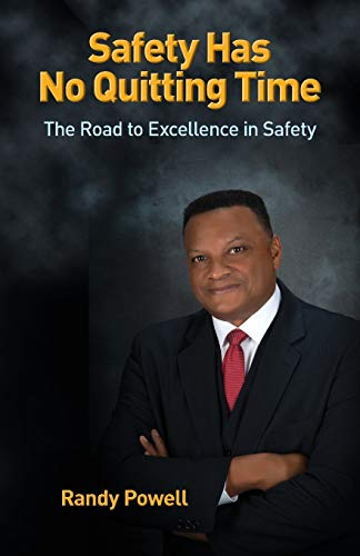 Safety Has No Quitting Time By Randy Powell