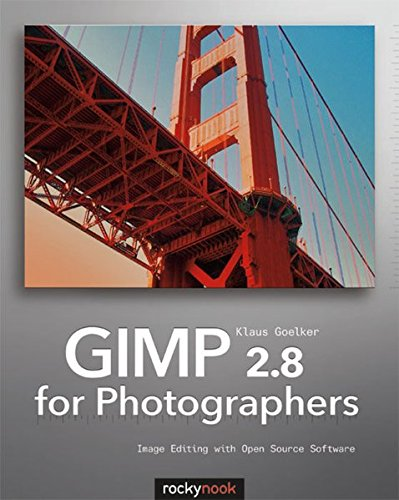 GIMP 2.8 for Photographers by Klaus Goelker