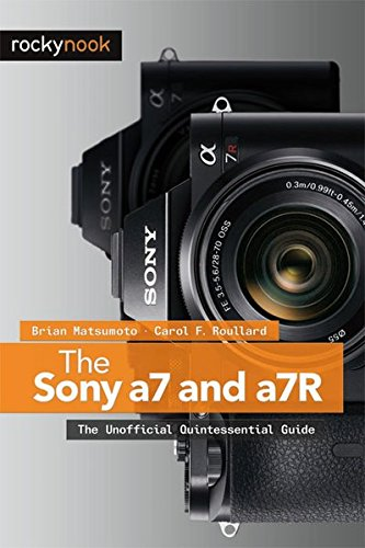 Sony a7 and a7R By Brian Matsumoto, PhD