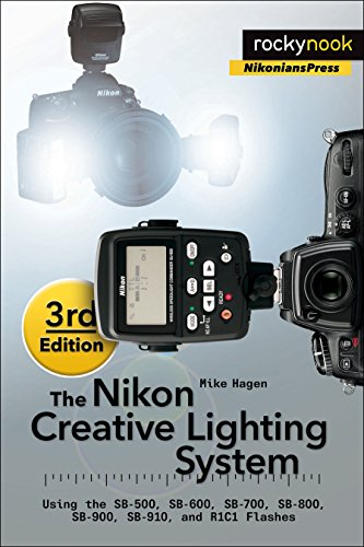 The Nikon Creative Lighting System, 3rd Edition By Mike Hagen