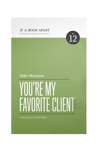 You're My Favorite Client by Mike Monteiro (2014-01-01)