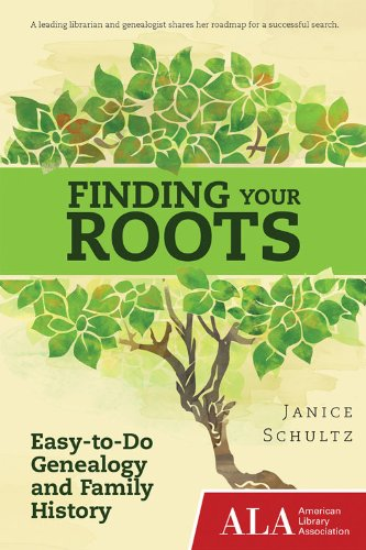 Finding Your Roots By Janice Schultz