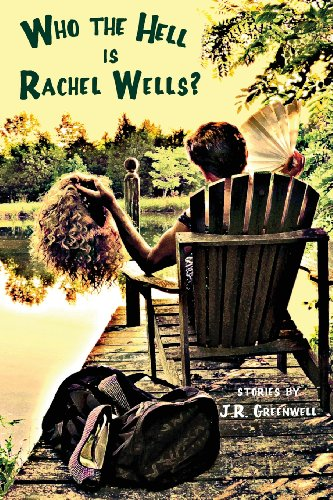 Who the Hell is Rachel Wells? By J. R. Greenwell