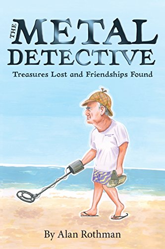 The Metal Detective By Alan Rothman