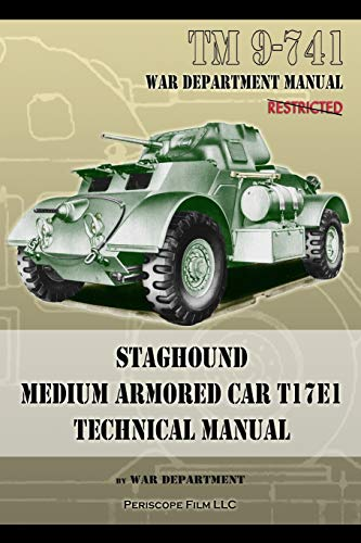 TM 9-741 Staghound Medium Armored Car T17E1 Technical Manual By War Department