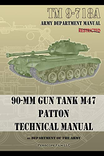 TM 9-718A 90-mm Gun Tank M47 Patton Technical Manual By Department Of the Army