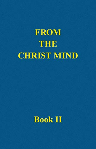 From the Christ Mind, Book II By Darrell Morely Price