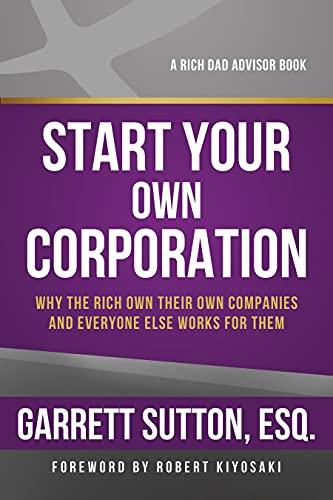 Start Your Own Corporation By Garrett Sutton