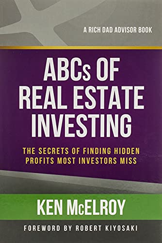 The ABCs of Real Estate Investing: The Secrets of Finding Hidden Profits Most Investors Miss (Rich Dad's Advisors (Paperback)) By Ken McElroy